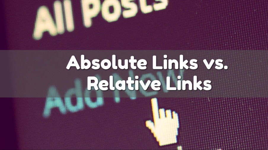 Absolute links vs Relative Links