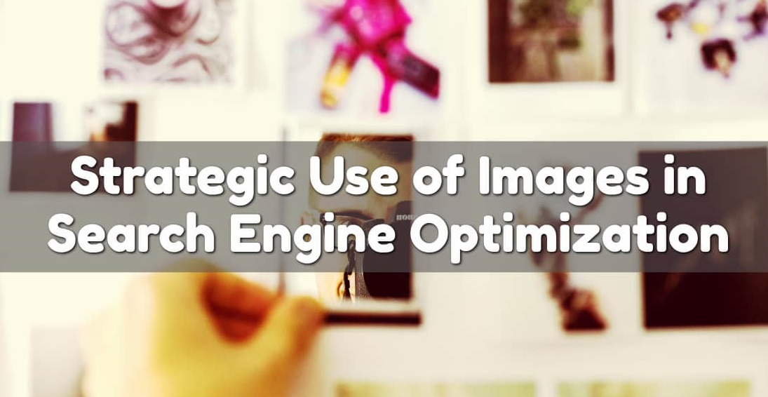 Strategic use of images in SEO